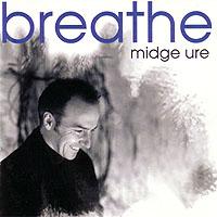 """99: """"BREATHE"""" - MIDGE URE"""
