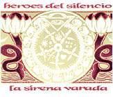 """93: """"LA SIRENA VARADA"""" - HEROES DEL SILENCIO"""