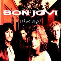 "90: ""THESE DAYS"" - BON JOVI"