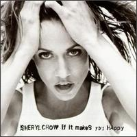 "63: ""IF IT MAKES YOU HAPPY"" - SHERYL CROW"