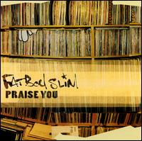 "40: ""PRAISE YOU"" - FATBOY SLIM"