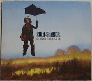 "30: ""SHOWER YOUR LOVE"" - KULA SHAKER"