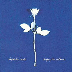 "7: ""ENJOY THE SILENCE"" - DEPECHE MODE"