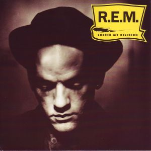 "2: ""LOSING MY RELIGION"" - REM"